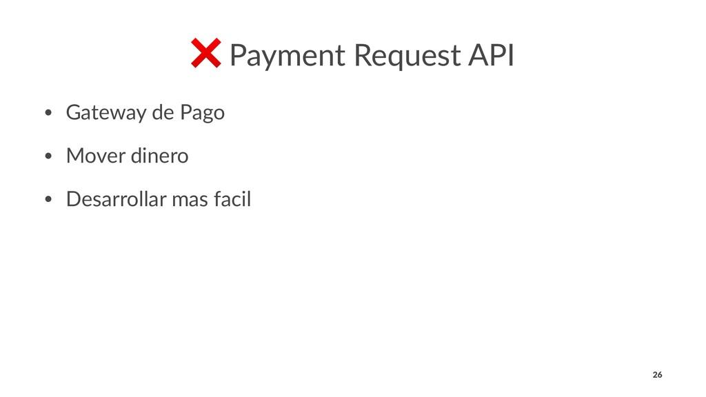 ❌ Payment Request API • Gateway de Pago • Mover...