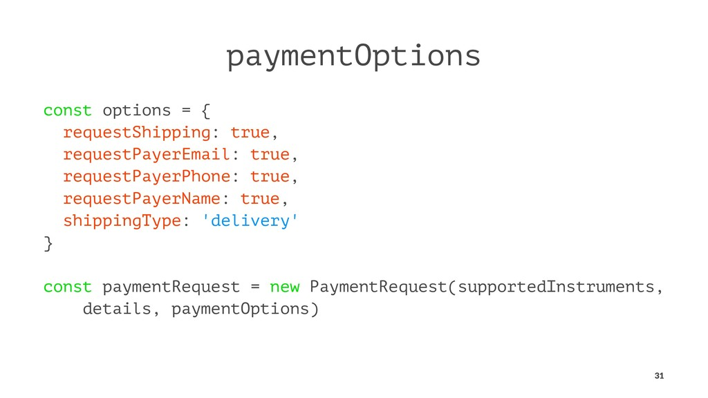 paymentOptions const options = { requestShippin...
