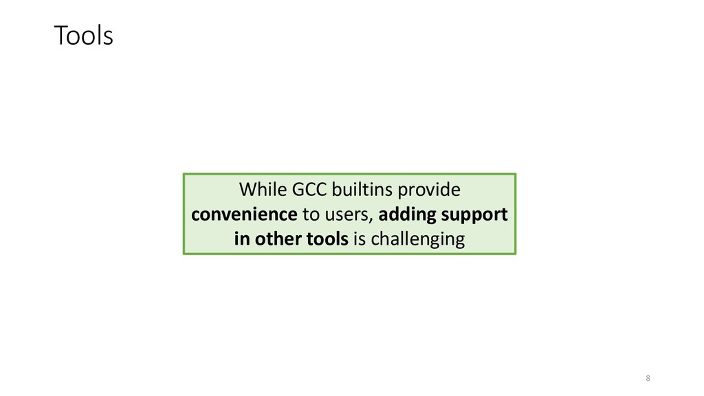 Tools While GCC builtins provide convenience to...