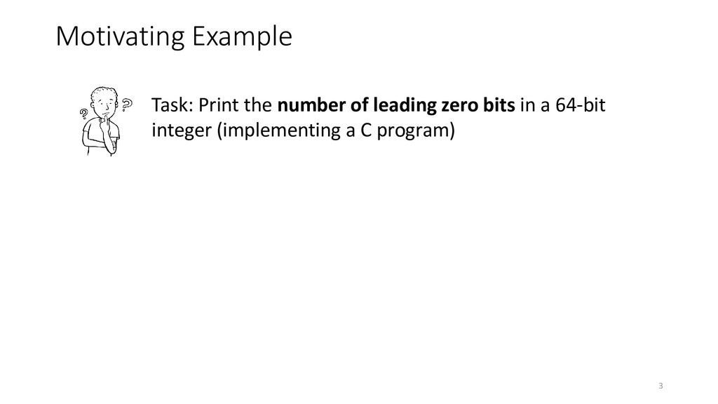 Motivating Example Task: Print the number of le...