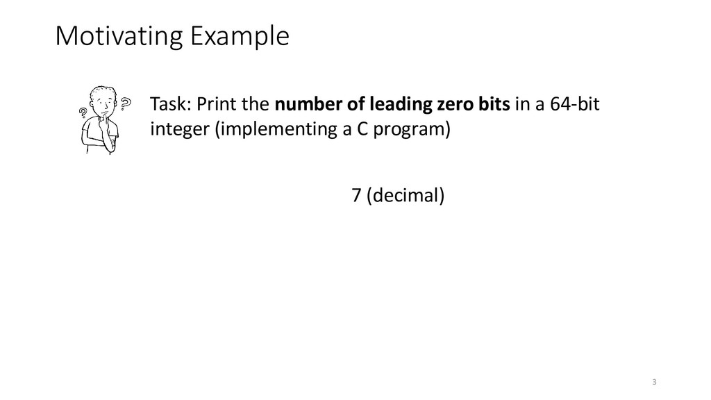 Motivating Example 7 (decimal) Task: Print the ...