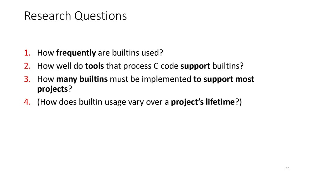 1. How frequently are builtins used? 2. How wel...