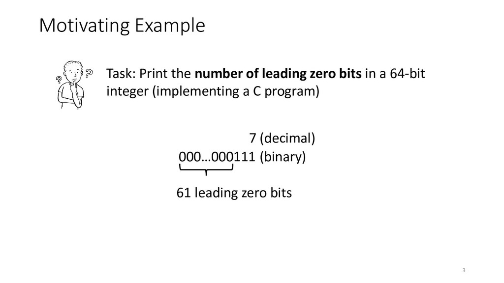 Motivating Example 7 (decimal) 000…000111 (bina...