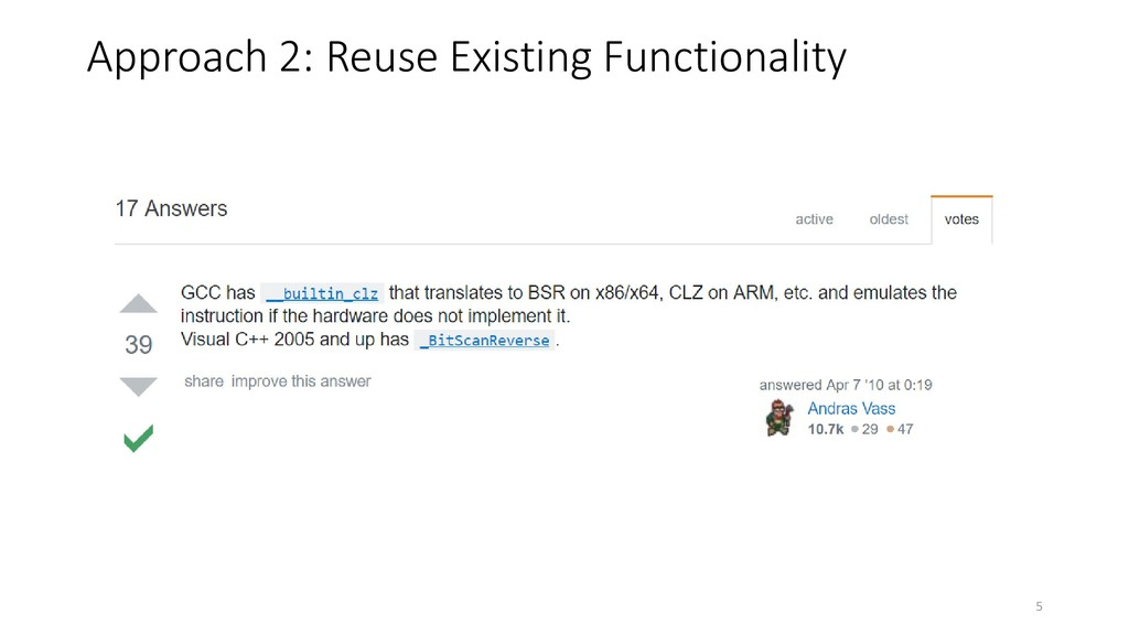 Approach 2: Reuse Existing Functionality 5