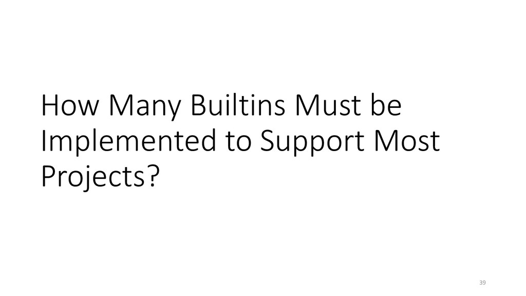 How Many Builtins Must be Implemented to Suppor...