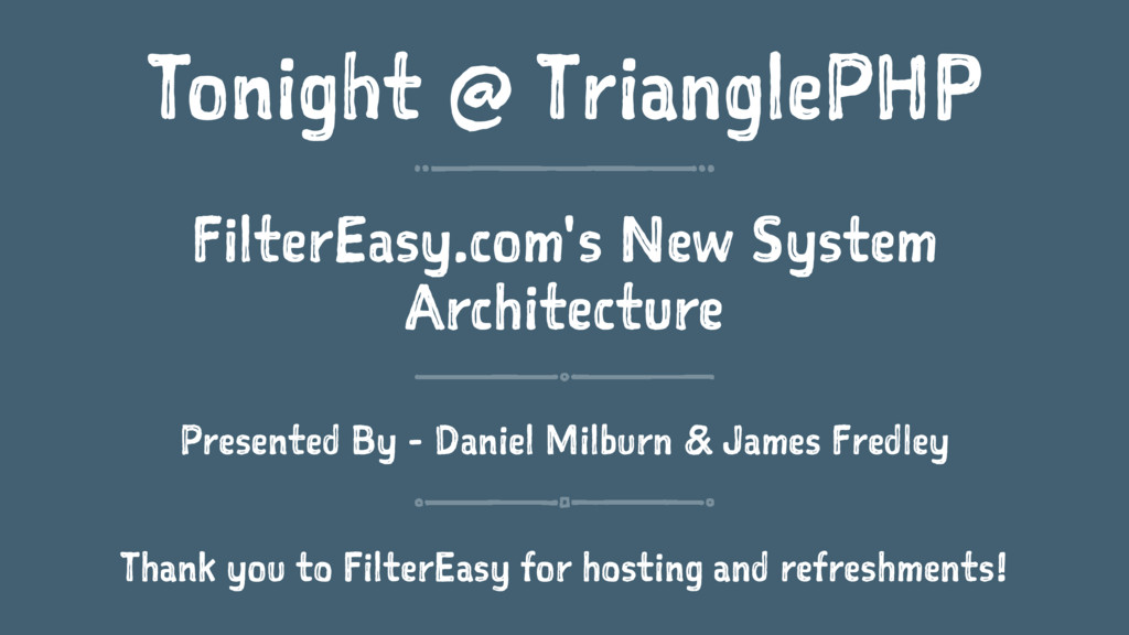 Tonight @ TrianglePHP FilterEasy.com's New Syst...