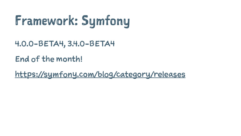 Framework: Symfony 4.0.0-BETA4, 3.4.0-BETA4 End...