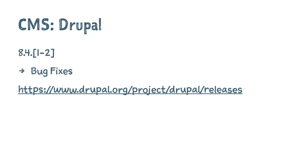 CMS: Drupal 8.4.[1-2] 4 Bug Fixes https://www.d...