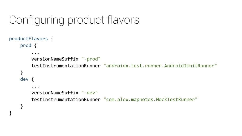 Configuring product flavors productFlavors { pr...