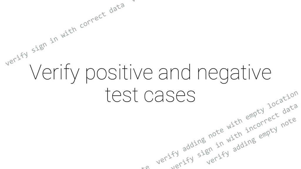 Verify positive and negative test cases