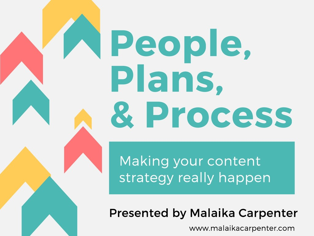 People, Plans, & Process Making your content st...