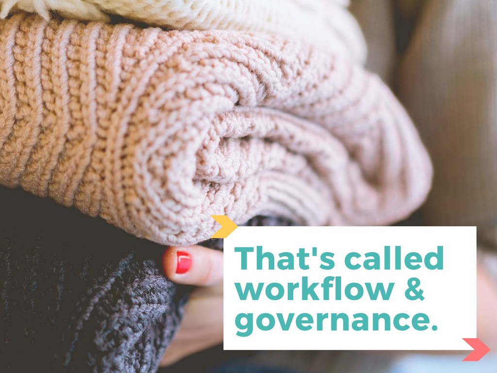 That's called workflow & governance.