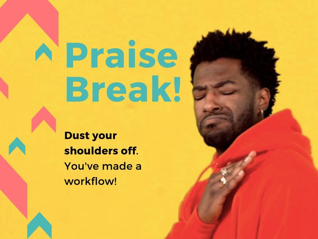 Praise Break! Dust your shoulders off. You've m...