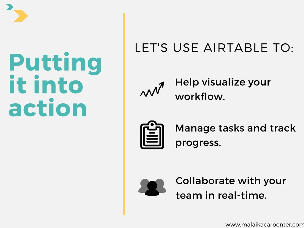 Putting it into action LET'S USE AIRTABLE TO: C...