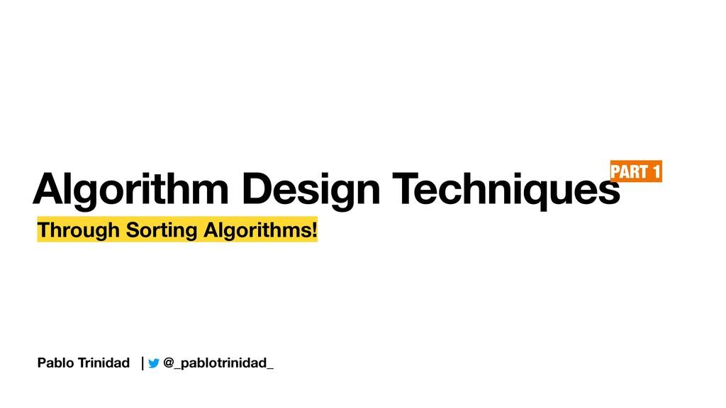 Algorithm Design Techniques Through Sorting Alg...