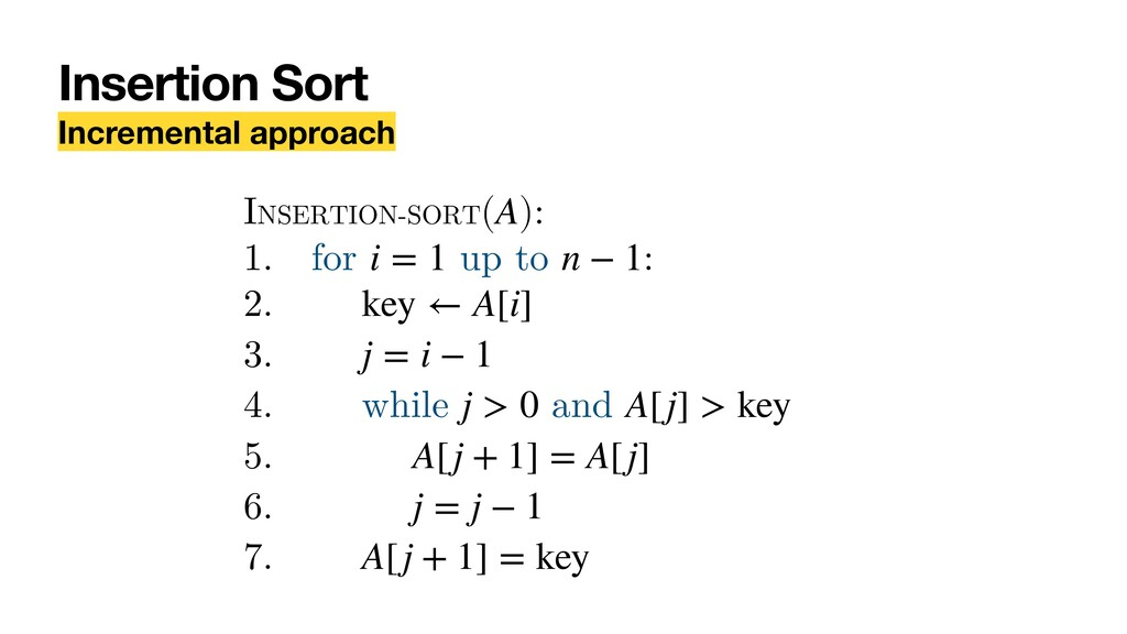 INSERTION-SORT( ): 1. for up to : 2. 3. 4. whil...