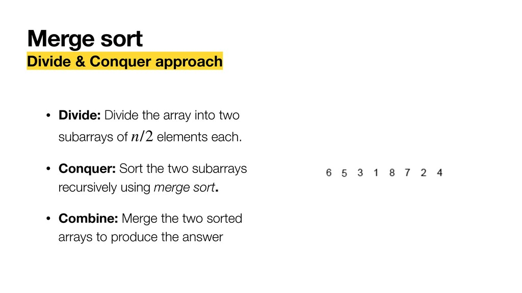Merge sort Divide & Conquer approach • Divide: ...
