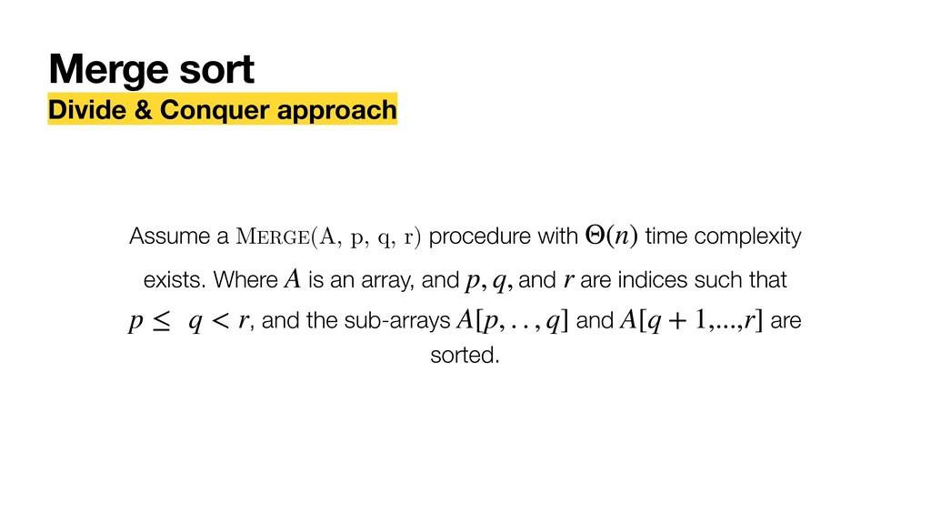 Merge sort Divide & Conquer approach Assume a M...