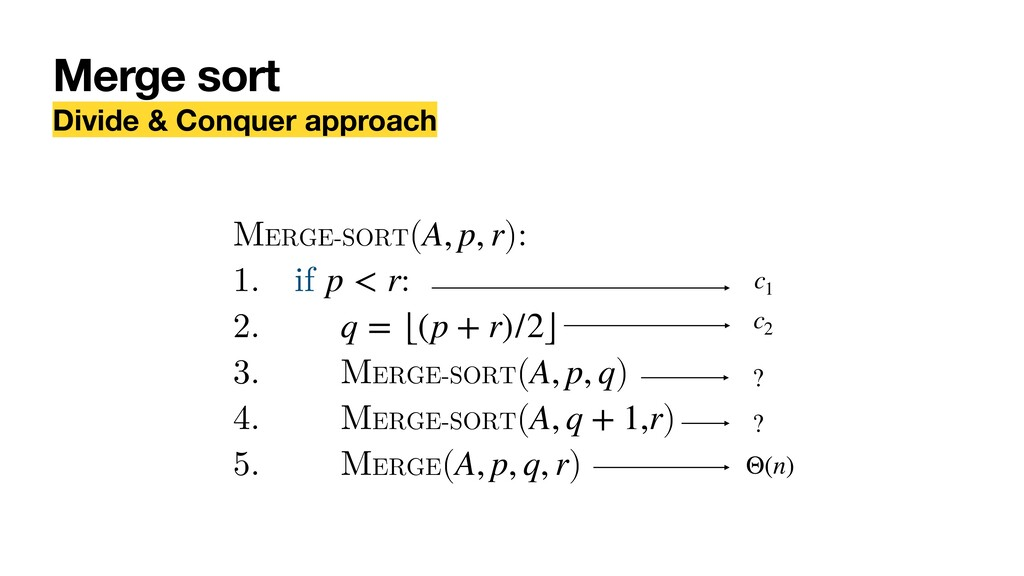 MERGE-SORT( ): 1. if : 2. 3. MERGE-SORT( ) 4. M...