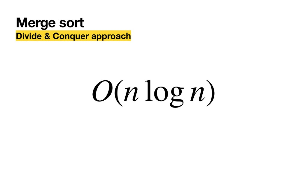 Merge sort Divide & Conquer approach O(n log n)