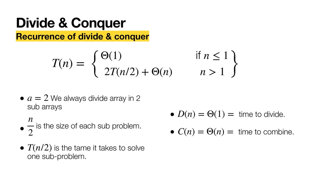 Recurrence of divide & conquer { Θ(1) if n ≤ 1 ...