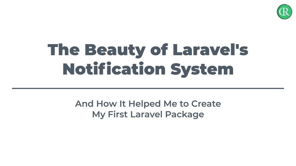 The Beauty of Laravel's Notification System And ...