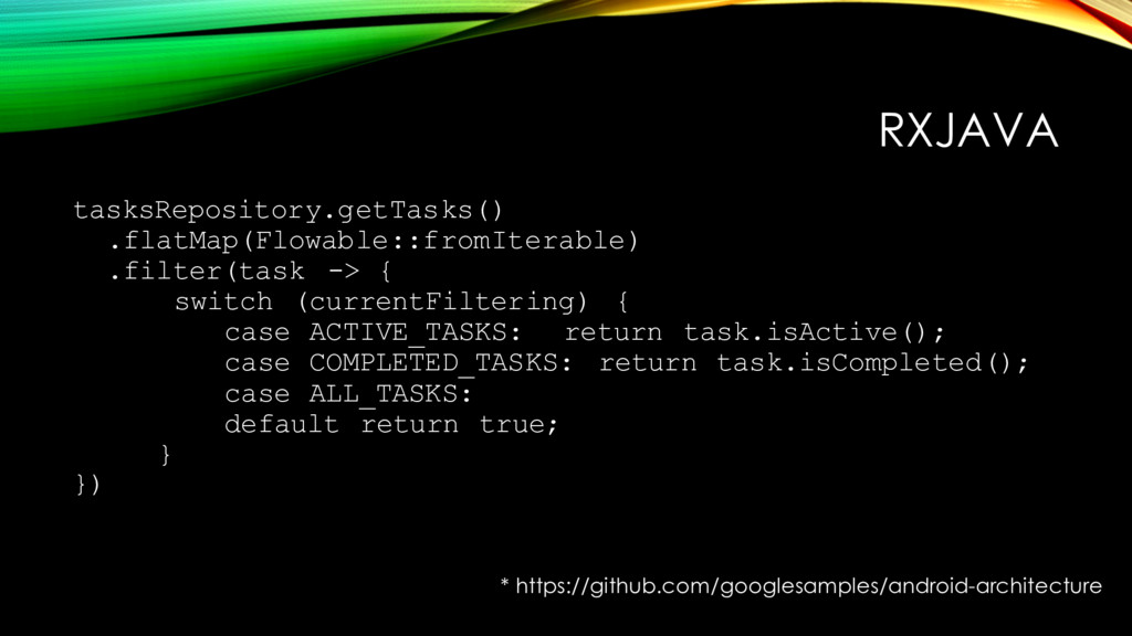 RXJAVA tasksRepository.getTasks() .flatMap(Flow...