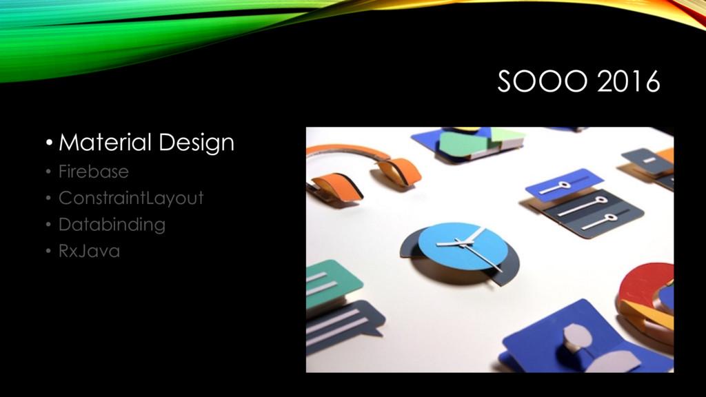 SOOO 2016 • Material Design • Firebase • Constr...