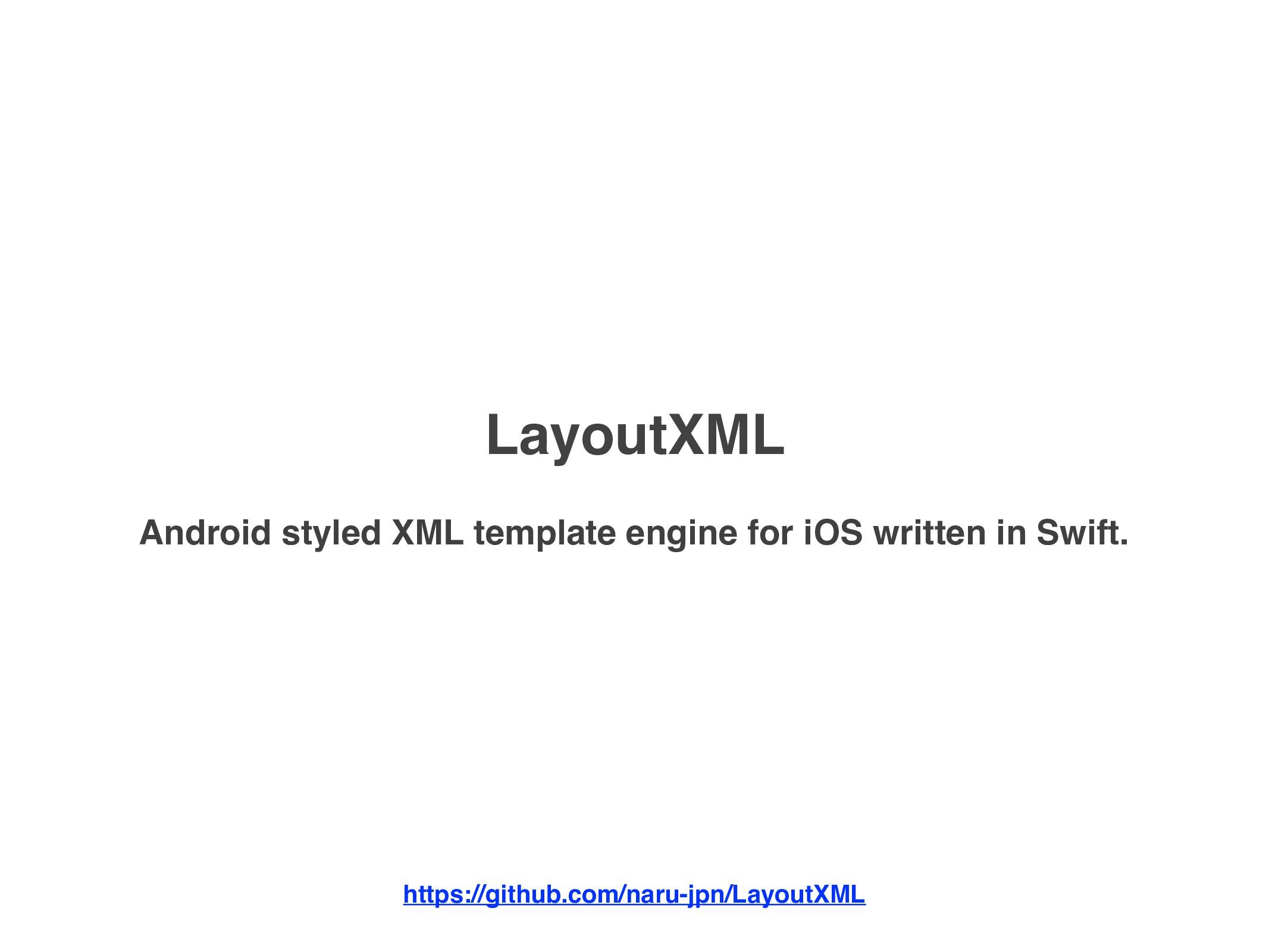 https://github.com/naru-jpn/LayoutXML LayoutXML...