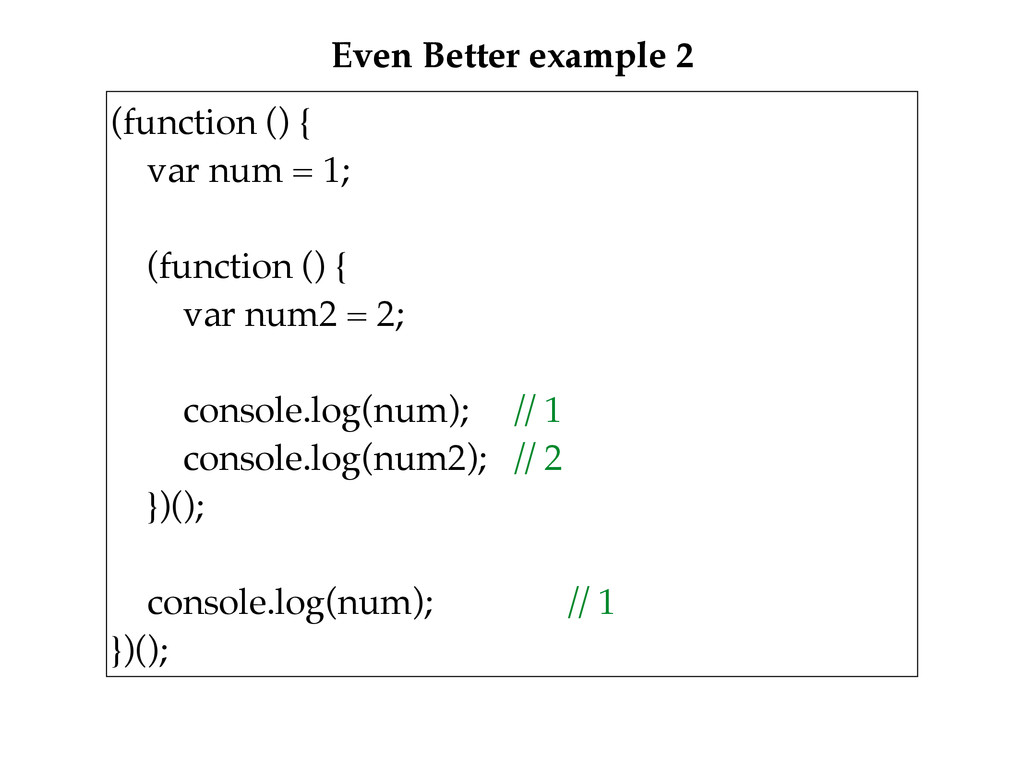 Even Better example 2 (function () {