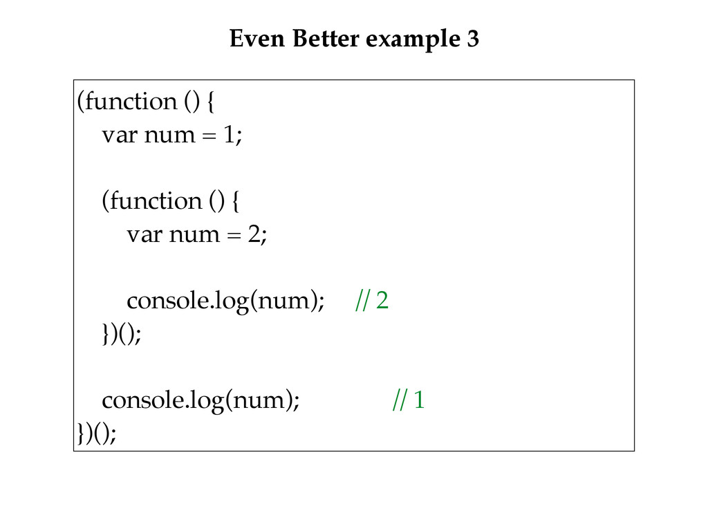 Even Better example 3 (function () {