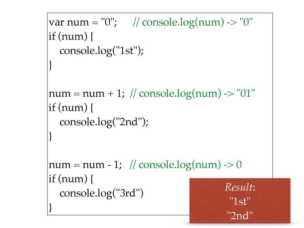 """var num = """"0""""; // console.log(num) -> """"0"""" if (..."""