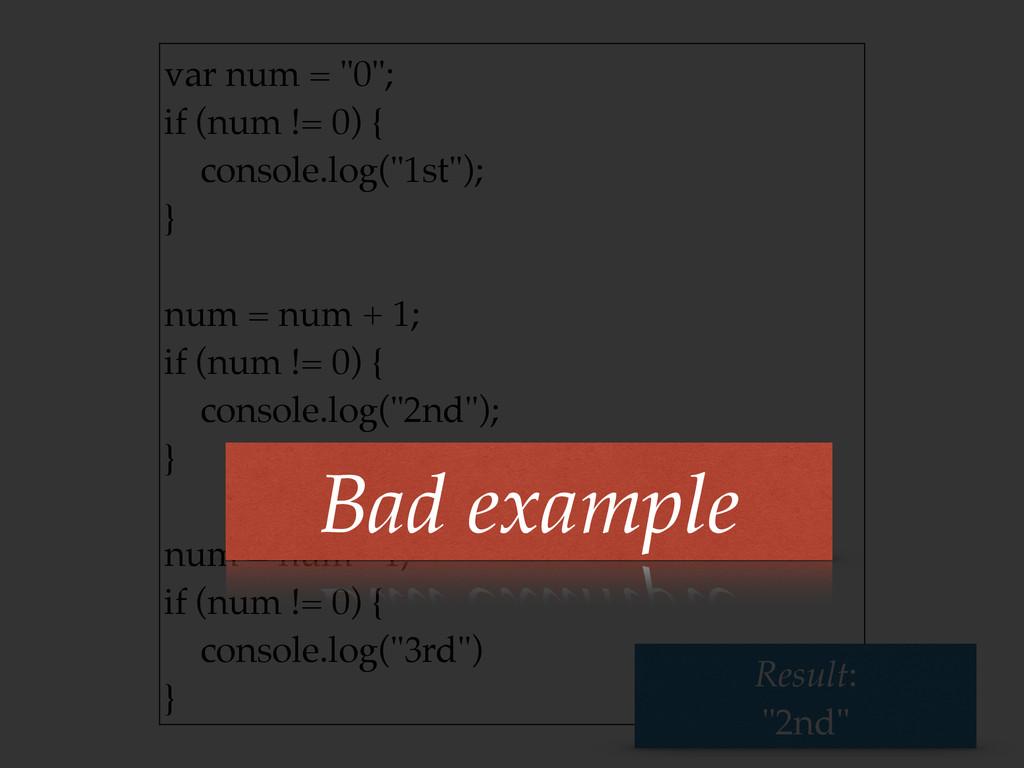 """var num = """"0""""; if (num != 0) { console.log(""""1..."""