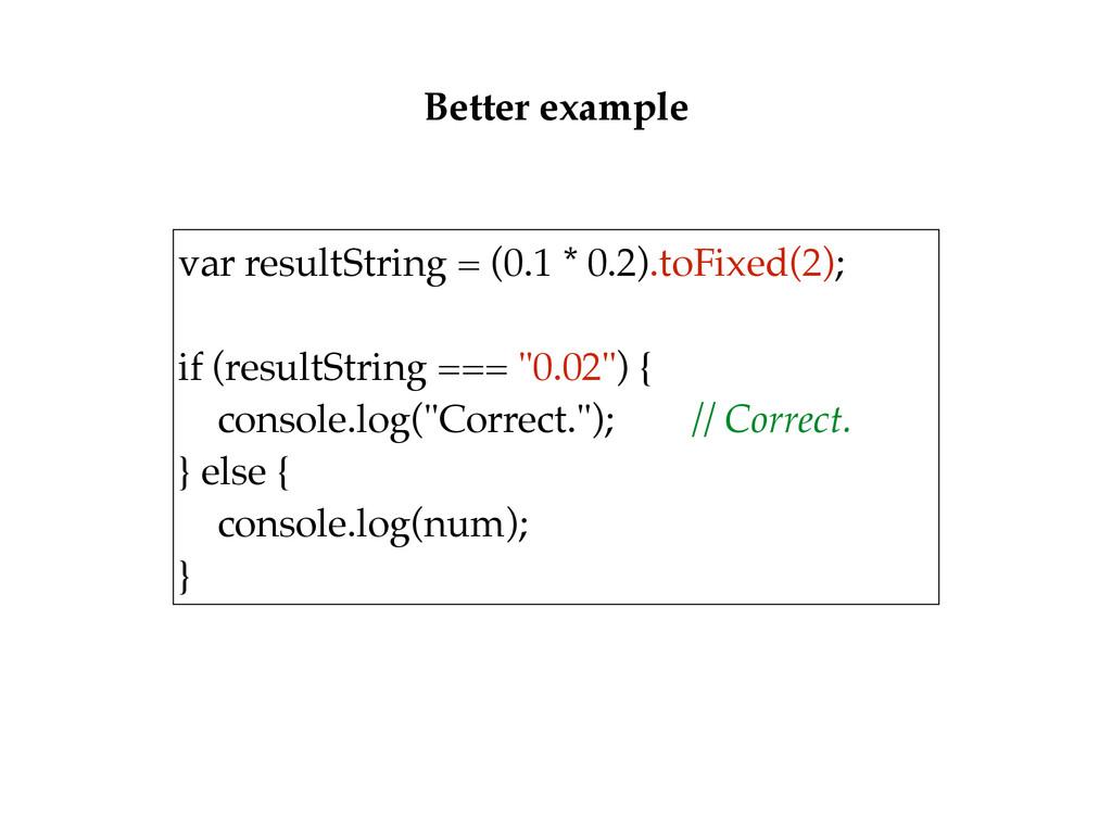 var resultString = (0.1 * 0.2).toFixed(2);  i...