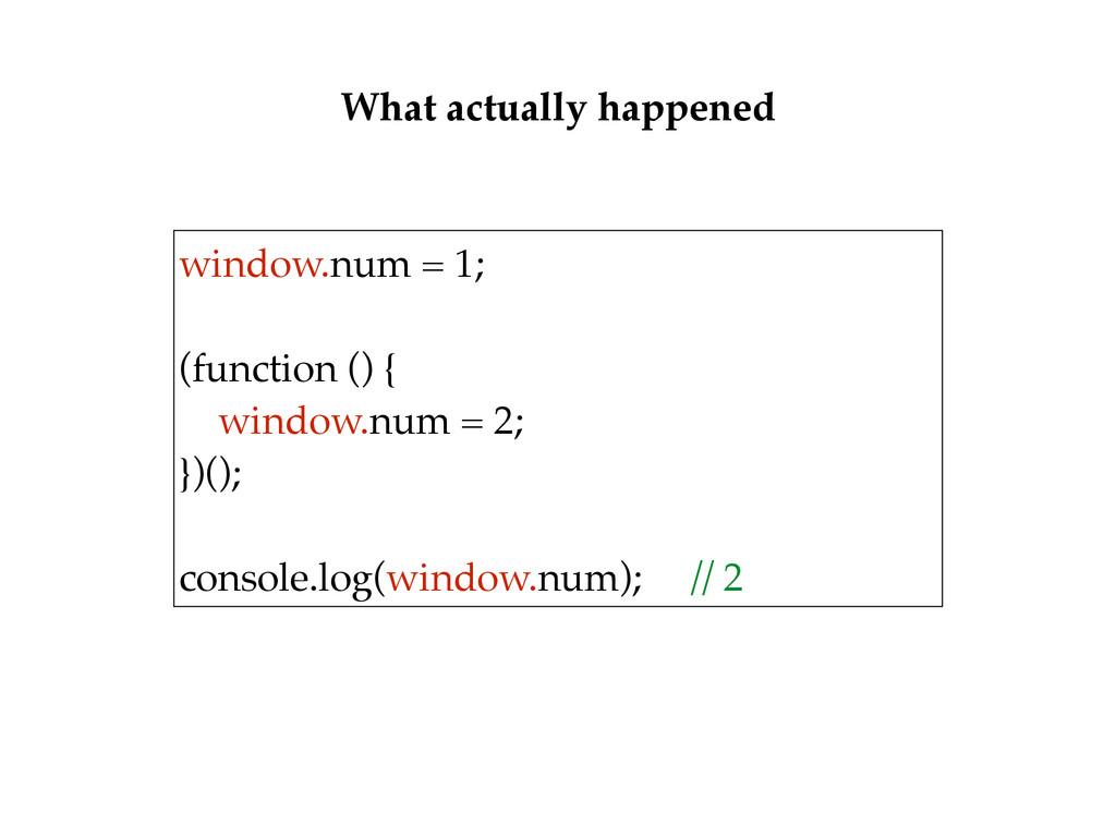 window.num = 1;  (function () { window.num =...