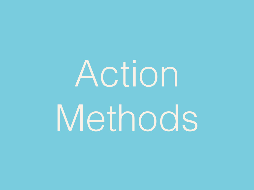Action Methods