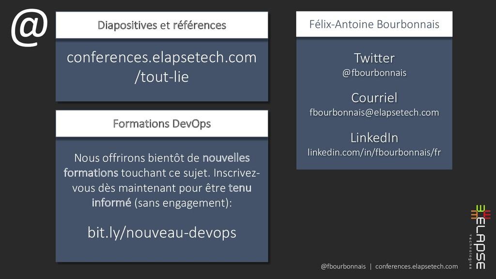 @fbourbonnais | conferences.elapsetech.com Twit...