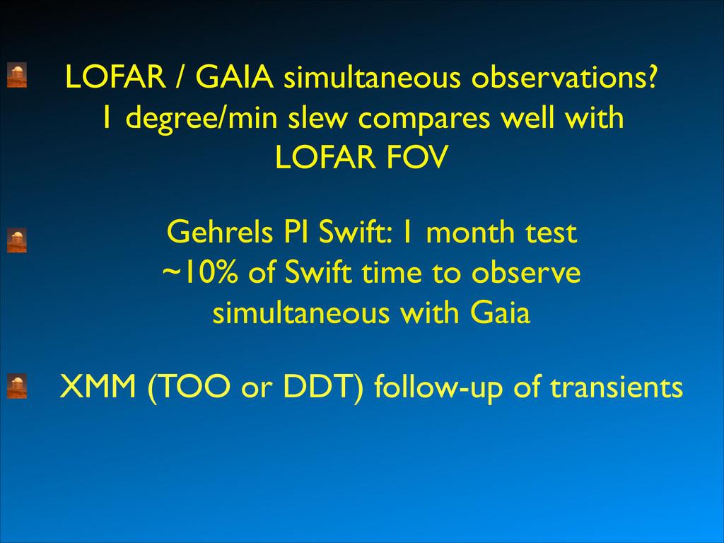 LOFAR / GAIA simultaneous observations?  1 de...
