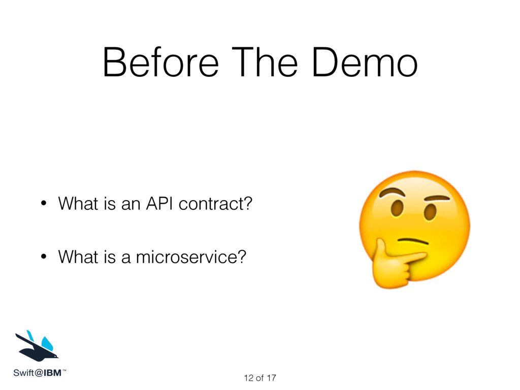 Before The Demo • What is an API contract? • Wh...