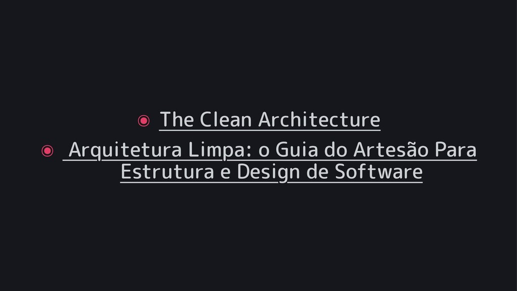 ๏ The Clean Architecture ๏ Arquitetura Limpa: o...