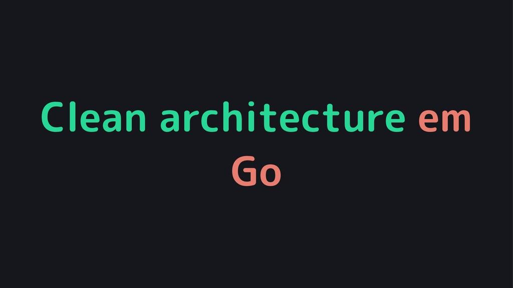 Clean architecture em Go