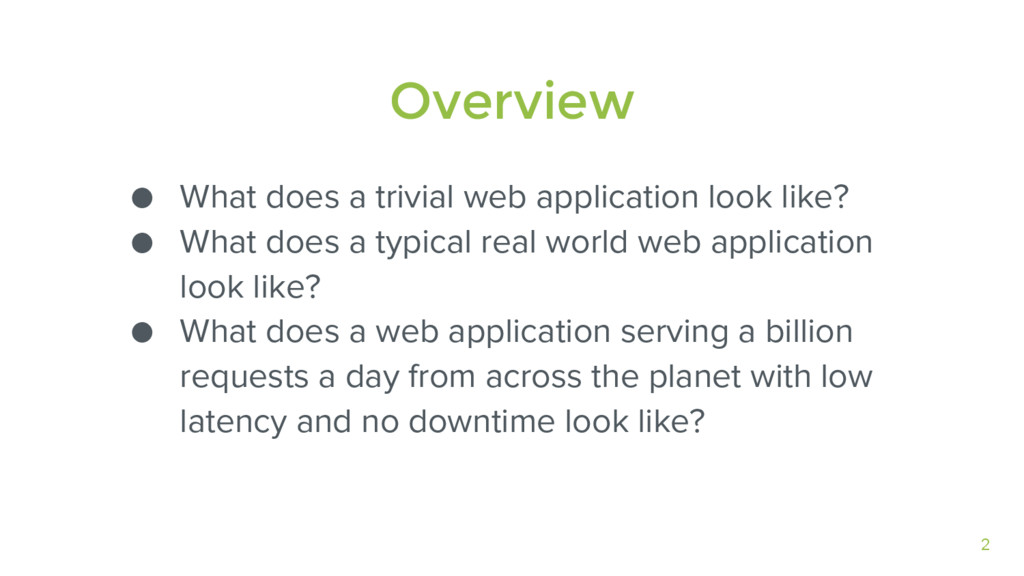 2 Overview ● What does a trivial web applicatio...