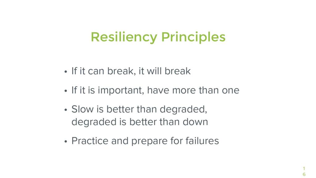 1 6 • If it can break, it will break • If it is...