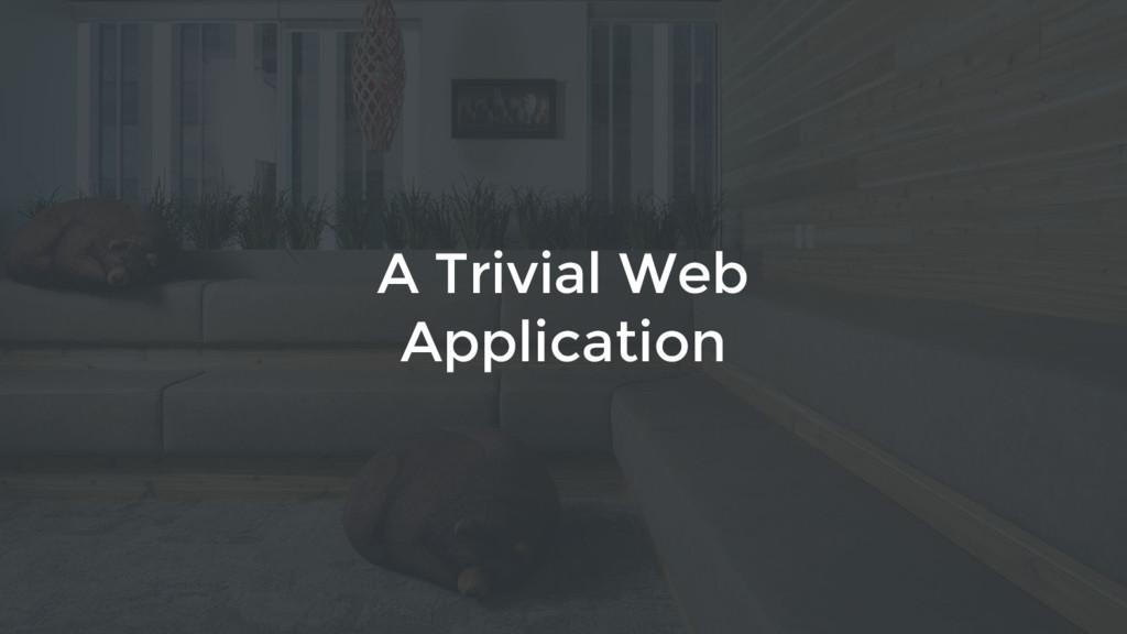 3 A Trivial Web Application