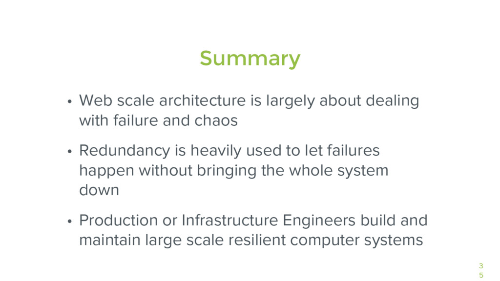 3 5 • Web scale architecture is largely about d...