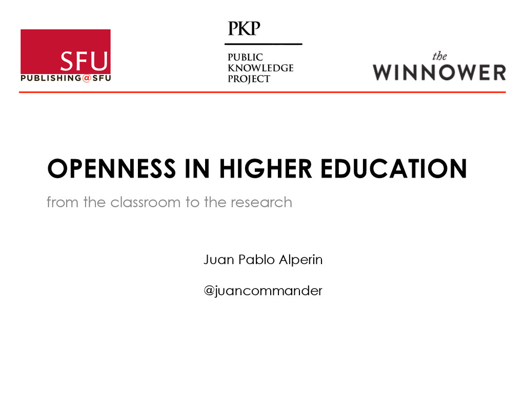 OPENNESS IN HIGHER EDUCATION from the classroom...