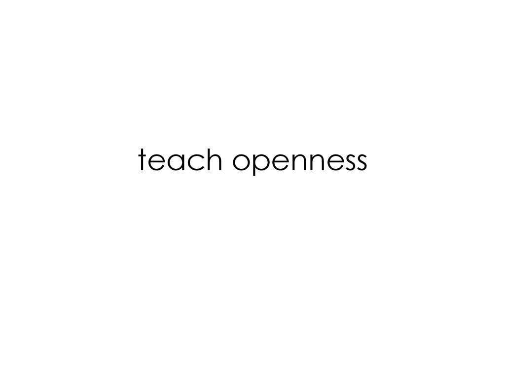 teach openness