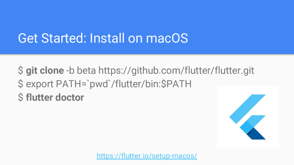 Get Started: Install on macOS $ git clone -b be...