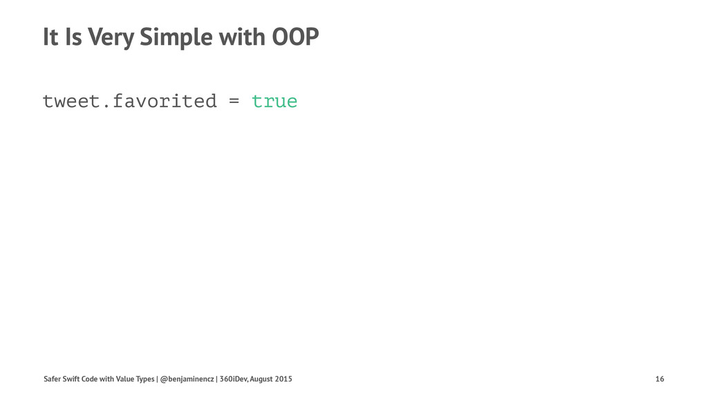 It Is Very Simple with OOP tweet.favorited = tr...
