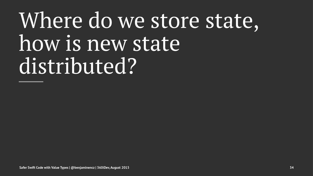 Where do we store state, how is new state distr...